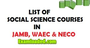 List Of Social Science Courses In JAMB And WAEC