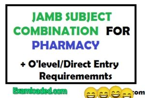 JAMB Subject Combination For Pharmacy Direct Entry requirements for pharmacy